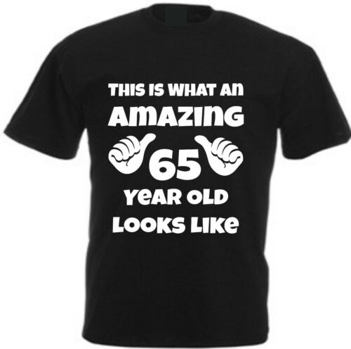 T-SHIRT Sixty Fifth Birthday Gift Cotton THIS IS WHAT AN AMAZING 65 YEAR OLD..