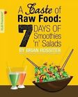 A Taste of Raw Food: 7 Days of Smoothies 'n' Salads by Brian Rossiter (Paperback / softback, 2014)