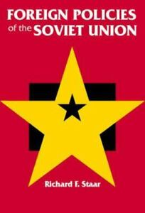 Foreign Policies of the Soviet Union by Richard F. Staar