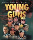 Young Guns: Celebrating NASCAR's Hottest Young Drivers by Charlotte Observer, Jason Mitchell, David Poole, Woody Cain (Hardback, 2002)