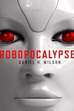 Robopocalypse: A Novel, Wilson, Daniel H., Good Condition, Book
