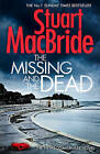 The Missing and the Dead (Logan Mcrae, Book 9) by Stuart MacBride (Hardback, 2015)