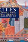 Cities: Reimagining the Urban by Nigel J. Thrift, Ash Amin (Hardback, 2002)