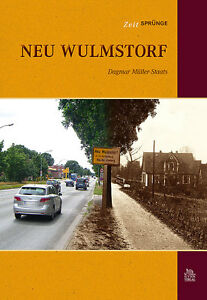 NEU-WULMSTORF-Niedersachsen-Stadt-Bildband-Geschichte-Bilder-Fotos-Buch-AK-Book