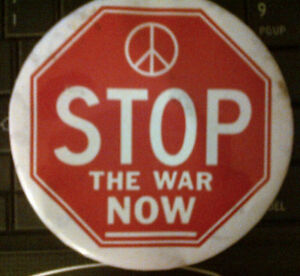STOP THE WAR NOW 3.5 INCH VINTAGE PINBACK BUTTON