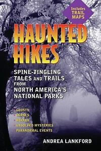 Haunted-Hikes-Spine-Tingling-Tales-and-Trails-from-North-America-039-s-National-Par
