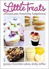 Little Treats: Whoopie Pies, Florentines, Fudgelicious, Gooey Chocolate Cakes, Sticky Toffee by International Bakers (Hardback, 2011)