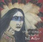 Spirit Songs Best Of Bill Miller 0015707972925 CD