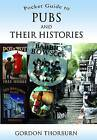 Pocket Guide to Pubs and Their Histories by Gordon Thorburn (Paperback, 2010)