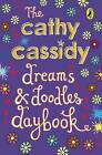 The Cathy Cassidy Dreams and Doodles Daybook by Cathy Cassidy (Hardback, 2008)