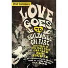 Love Goes to Buildings on Fire: Five Years in New York That Changed Music Forever by Will Hermes (Paperback, 2014)