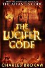 The Lucifer Code 2 by Charles Brokaw (2010, Hardcover)