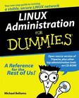 For Dummies: Linux Administration for Dummies by Michael Bellomo (1999, CD-ROM / Paperback)