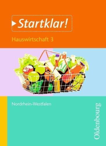 1 von 1 - Startklar! (Oldenbourg) - Nordrhein-Westfalen: Hauswirtschaft - Band 3: Lebensmi