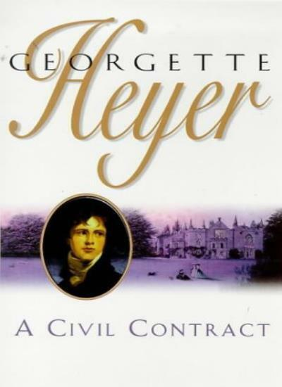 A Civil Contract By Georgette Heyer. 9780749304478