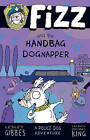 Fizz and the Handbag Dognapper by Lesley Gibbes (Paperback, 2016)