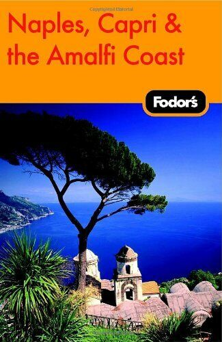 Fodor's Naples, Capri and the Amalfi Coast (Fodor's the Amalfi Coast, Capri & ,