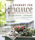Hungry for France: Adventures for the Cook by Alec Lobrano, Steven Rothfel (Hardback, 2014)