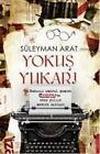 Yokus Yukari von Süleyman Arat (2013, Taschenbuch)