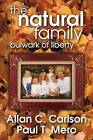 The Natural Family: Bulwark of Liberty by Paul T. Mero, Allan C. Carlson (Paperback, 2008)