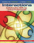 Interactions: Collaboration Skills for School Professionals by Marilyn Friend, Lynne Cook (Paperback, 2012)