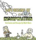 Life Begins at Incorporation by Matt Bors (Paperback, 2013)