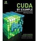 CUDA by Example: An Introduction to General-Purpose GPU Programming by Jason Sanders, Edward Kandrot (Paperback, 2010)
