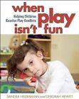 When Play Isn't Fun: Helping Children Resolve Play Conflicts by Sandra Heidemann, Deborah Hewitt (Paperback / softback, 2014)