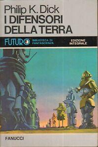 I Difensori della Terra di Philip K. Dick - Futuro Biblioteca di Fantascienza...