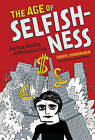 The Age of Selfishness: Ayn Rand, Morality, and the Financial Crisis by Darryl Cunningham (Hardback, 2015)