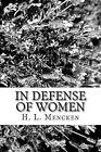 In Defense of Women by Professor H L Mencken (Paperback / softback, 2013)