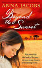 Beyond the Sunset by Anna Jacobs (Paperback, 2011)