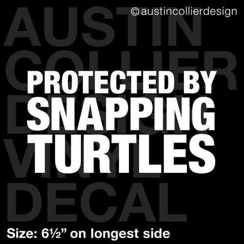 """pet 6.5/"""" PROTECTED BY SNAPPING TURTLES vinyl decal car window laptop sticker"""