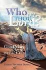 Who Art Thou, Lord?: The Good News Jesus Preached by Charles Van Divier Darnell (Paperback / softback, 2013)