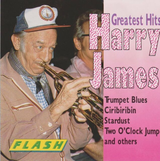 Harry James Greatest Hits (Trumpet Blues, Ciribiribin) PILZ Flash CD