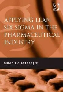 Applying-Lean-Six-Sigma-in-the-Pharmaceutical-Industry-Hardcover-by-Chatterj
