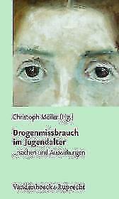 Christoph Möller - Drogenmissbrauch im Jugendalter. Ursachen und Auswirkungen