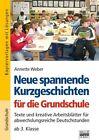 Brigg: Deutsch - Grundschule - Lesen. Neue spannende Kurzgeschichten für die Grundschule von Annette Weber (2011, Taschenbuch)