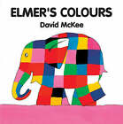 Elmer's Colours by David McKee (Board book, 1994)