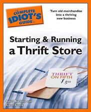 The Complete Idiot's Guide to Starting and Running a Thrift Store-ExLibrary