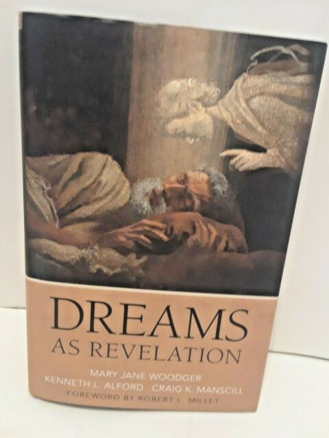 Dreams As Revelation by Kenneth L. Alford, Mary Jane Woodger