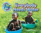 Everybody Needs Water by Ellen Lawrence (Hardback, 2015)