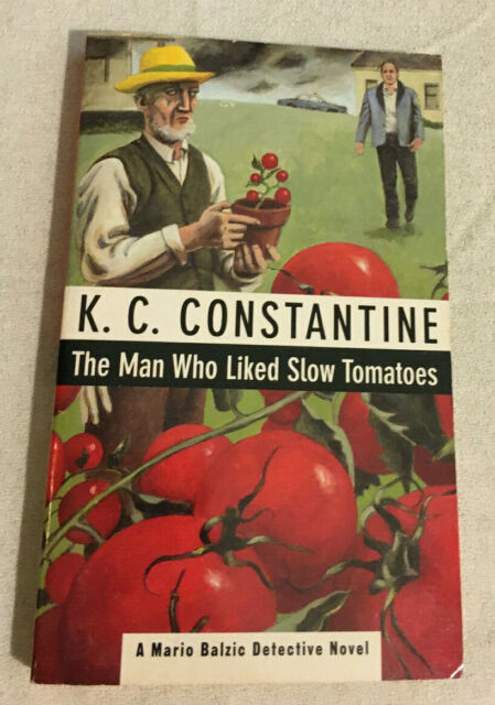 The Man Who Liked Slow Tomatoes by K. C. Constantine (1993, Very Good Paperback)