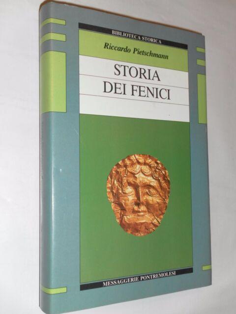 STORIA DEI FENICI - RICCARDO PIETSCHMANN - MESSAGGERIE PONTREMOLESI