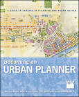 Becoming an Urban Planner: A Guide to Careers in Planning and Urban Design by Jason Valerius, Michael Bayer, Nancy Frank (Paperback, 2010)