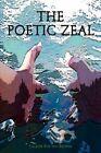 The Poetic Zeal by Caleiph Ken'yon Brewer 9781425730611 Hardback 2006