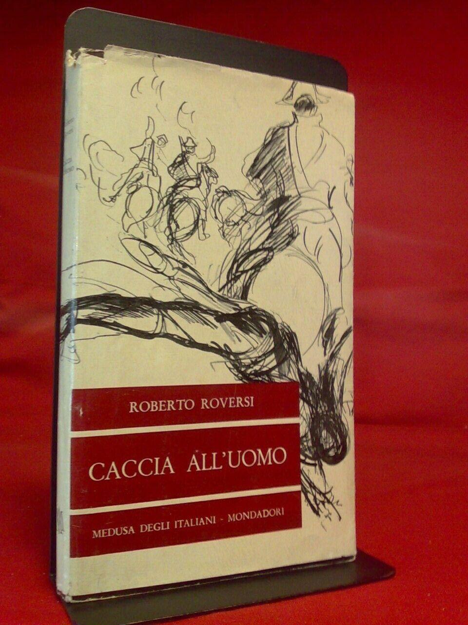Roberto Roversi CACCIA ALL' UOMO Medusa Mondadori 1959
