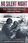 No Silent Night: The Christmas Battle for Bastogne by Leo Barron (Paperback, 2013)