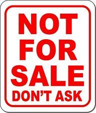 Not For Sale Dont Ask Red Outdoor Metal Sign
