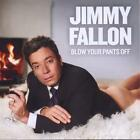 Blow Your Pants Off von Jimmy Fallon (2012)